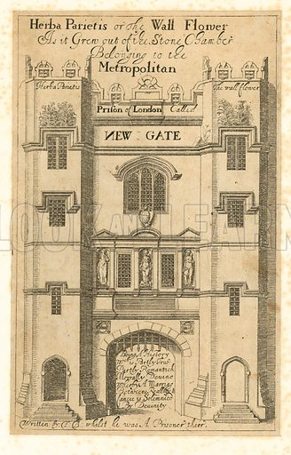 The earliest known view of Newgate. Title page to Herba Parietis or the Wall Flower by John Bayley, 1650.