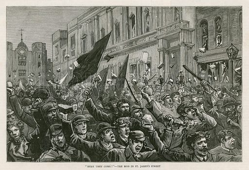 The rioting in the West End of London, 8 February 1886: Here They Come! – The mob in St James's Street, London.