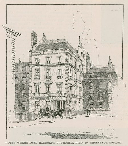 The house where Lord Randolph Churchill died, 50 Grosvenor Square, in Mayfair, London. Published in the Illustrated London News on 2 February 1895.