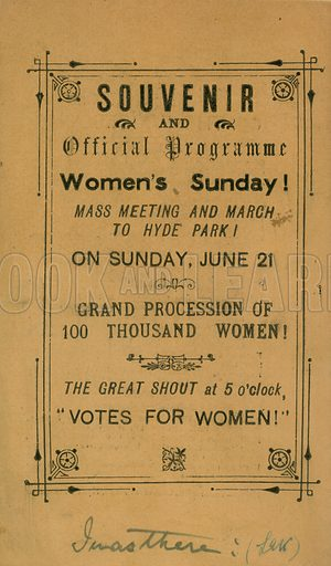 Souvenir and official programme for Women's Sunday, a mass meeting and march to Hyde Park, London, grand procession of 100 thousand women, the great shout at 5 o'clock, 'Votes for women!'.