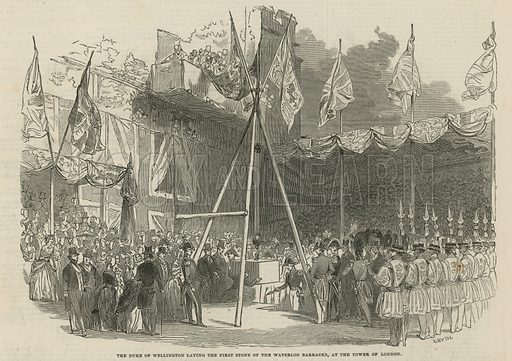 The Duke of Wellington laying the first stone of the Waterloo Barracks, at the Tower of London. Published in the Illustrated London News, 21 June 1845.