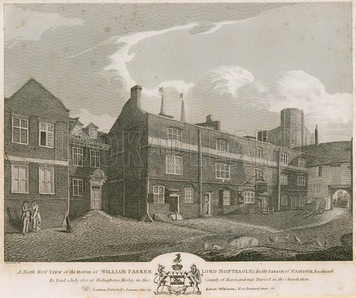 A north west view of the house of William Parker, Lord Monteagle, in the parish of St Saviour, Southwark; published 1 January 1825.