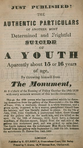 The authentic particulars of another most determined and frightful suicide of a youth apparently about 15 or 16 years of age, by throwing himself from The Monument on 18 October 1839.
