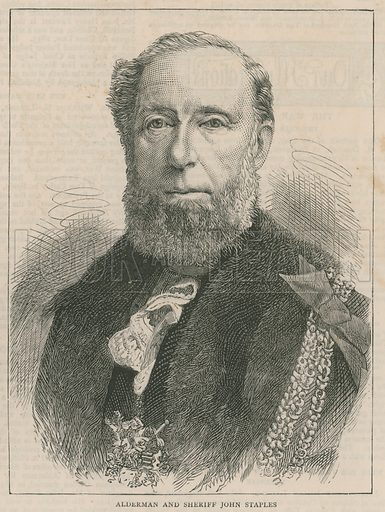 The New Lord Mayor and Sheriffs: Alderman and Sheriff John Staples; from The Graphic, 10 November 1877.