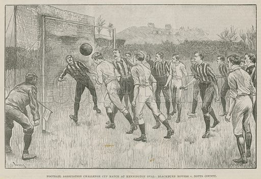 Football Association Challenge Cup match at Kennington Oval; Blackburn Rovers versus Notts County; from The Illustrated London News, 28 March 1891.