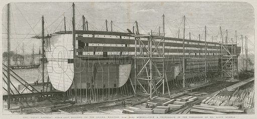 The Great Eastern steamship; Building on the stocks, Millwall; 22,500 tons burden; from The Illustrated London News, 13 June 1857.