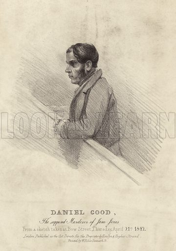 Daniel Good who was convicted of the murder of Jane Jones in Putney Park on 3rd April 1842. From a sketch taken at Bow Street, Thursday, April 21st, 1842. Published as the act directs for the proprietor by Houlton & Hughes, Strand, London. Printed by W Kohler, Denmark Street.