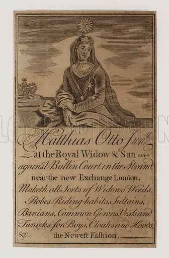 Dressmakers, Matthias Otto Junior, trade card.  Date, c 1760.  The Royal Widow was probably Princess Augusta, daughter of Duke of Saxe-Gotha, who married Fererick Louis, Prince of Wales.  He died in 1751 and was survived by his widow for 21 years.