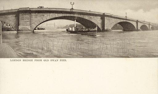 London Bridge, from Old Swan Pier. Postcard, early 20th century.