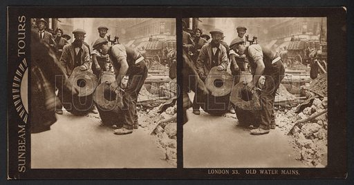 London, Old Water Mains. Stereographic photograph, very early 20th century.