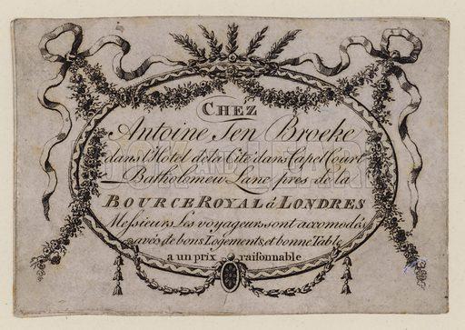 Antoine Jen Broeke, hotelier, Capel Court, London, trade card, 18th Century
