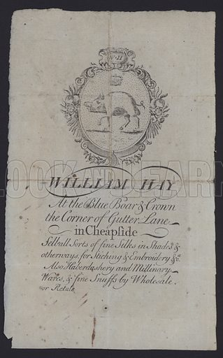 Advertisement for William Hay, silk merchant, harderdasher, milliner and snuff dealer, the Blue Boar and Crown, Gutter Lane, Cheapside, London.