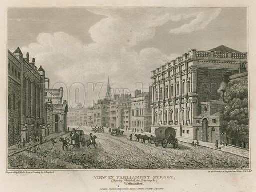 Parliament Street. Published 1810.