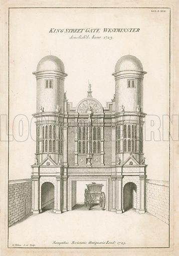 King Street Gate, Westminster. Demolished 1723. Engraved by Goerge Vertue for Vetusta Monumenta 1725.