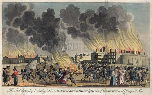 The mob destroying and setting fire to the King's Bench Prison and House of Correction in St George's Fields.