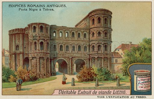The Porta Nigra (Black Gate) in Trier.  Liebig card, late 19th century/early 20th century.