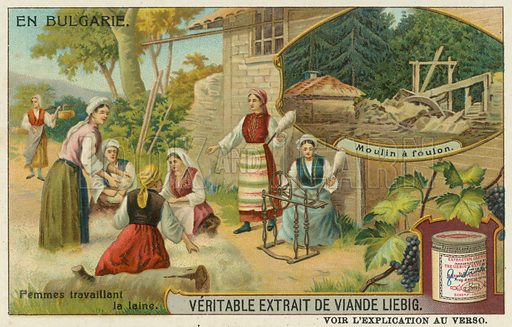 Bulgarian women spinning wool and a fulling mill.  Liebig card, late 19th century/early 20th century.