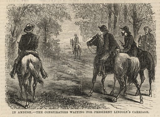 The Assassination of President Lincoln; In ambush; The conspiritors waiting for President Lincoln's carriage; from The Days' Doings, 14 January 1871.