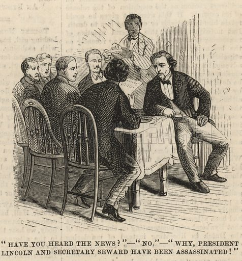 The Assassination of President Lincoln; Have you heard the news; President Lincoln and Secretary Seward have been assassinated; from The Days' Doings, 14 January 1871.