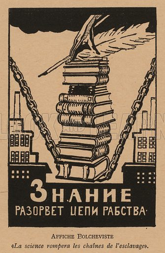 Science Will Break the Chains of Slavery, Bolshevik propaganda poster. Illustration from Histoire des Soviets (Paris, c1925).