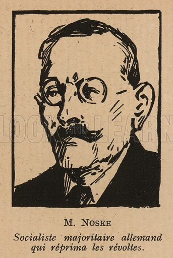 Gustav Noske (1868-1946), German Social Democratic Party politician and Minister of Defence who used the army and Freikorps paramilitary groups to crush the communist Spartacist uprising in 1919. Illustration from Histoire des Soviets (Paris, c1925).