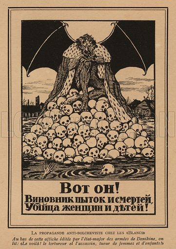 Here he is! The torturer and murderer of women and children, anti-Bolshevik propaganda poster issued by the headquarters of White General Anton Denikin during the Russian Civil War. Illustration from Histoire des Soviets (Paris, c1925).