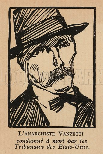 Bartolomeo Vanzetti (1888-1927), Italian-born American anarchist controversially executed for an armed robbery in Massachusetts, USA. Illustration from Histoire des Soviets (Paris, c1925).