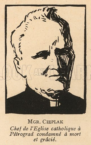 Archbishop Jan Cieplak (1857-1926), head of the Catholic Church in Russia, imprisoned and sentenced to death by the Bolsheviks, but released in 1924 after an international outcry. Illustration from Histoire des Soviets (Paris, c1925).