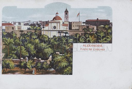 View of the churches of Alexandria, Egypt. Postcard, late 19th or early 20th century.