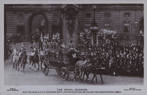 The royal wedding. HM The King and HRH Princess Mary leaving Buckingham Palace for Westminster Abbey. Postcard, 20th century.