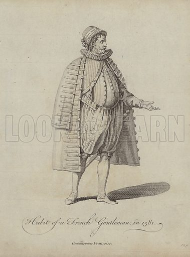 Habit of a French Gentleman in 1581. Illustration from Recueil des Habillements de Differentes Nations, Anciens et Modernes, d'apres les Dessins de Holbein, de Vandyke, de Hollar et de Quelques Autres (Thomas Jefferys, London, 1757).