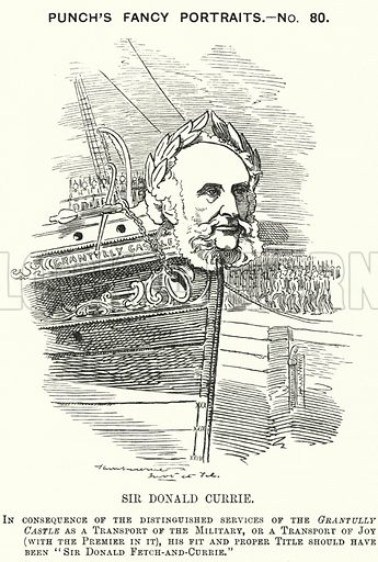 Punch cartoon: Sir Donald Currie (1825-1909), Scottish shipowner, politician and philanthropist. Illustration for Punch, Volume 82, January - July 1882.