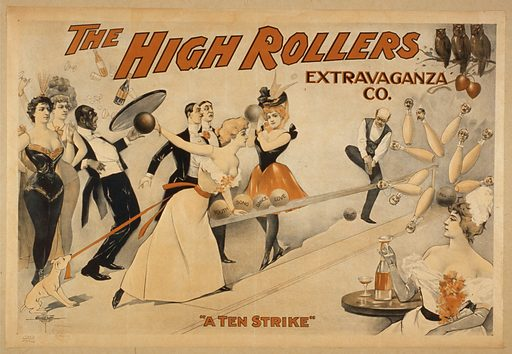 The High Rollers Extravaganza Co Date c1899.