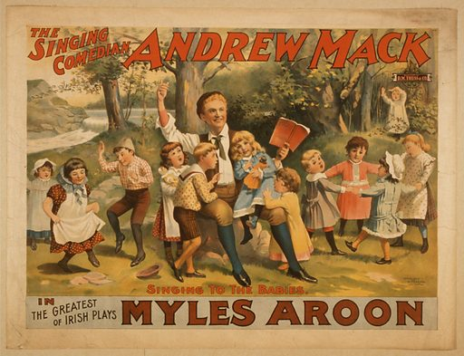 The singing comedian, Andrew Mack in the greatest of Irish plays, Myles Aroon. Date c1895.