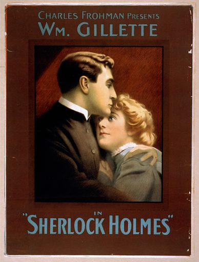 Charles Frohman presents William Gillette in Sherlock Holmes