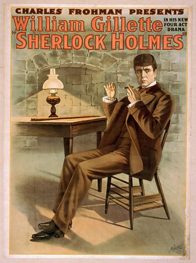 Charles Frohman presents William Gillette in his new four act drama, Sherlock Holmes