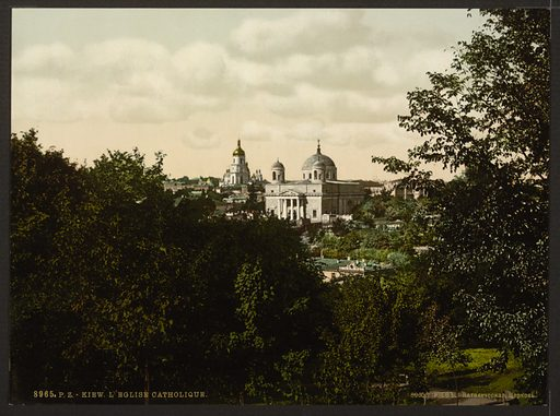 The Catholic church, Kiev, Russia, (ie Ukraine). Date between ca 1890 and ca 1900.