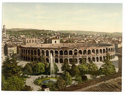 The Arena, Verona, Italy. Date between ca. 1890 and ca. 1900.