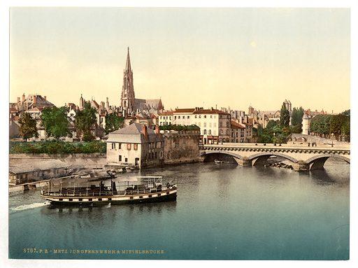 Middle Bridge, Metz, Alsace Lorraine, Germany. Date between ca 1890 and ca 1900.