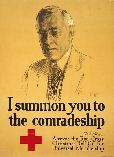 I summon you to the comradeship – Woodrow Wilson Answer the Red Cross Christmas roll call for universal membership. Poster showing a portrait of Woodrow Wilson. Date 1918.
