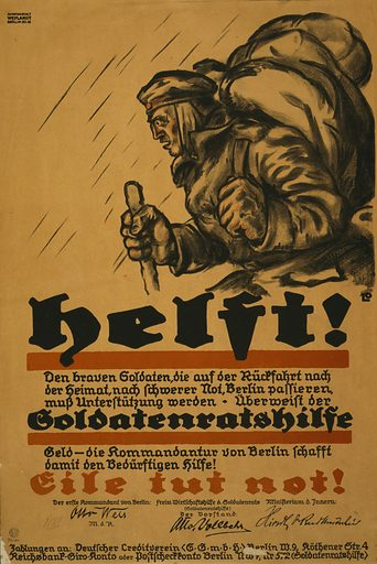 Helft! … Soldatenratshilfe … eile tut not!. Poster shows a desperate-looking German soldier bundled against the cold, carrying a large pack on his back. Text asks for emergency donations to the Soldiers