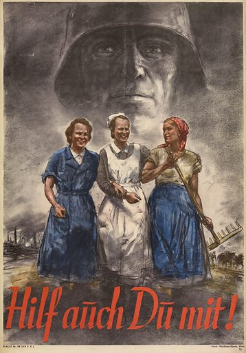 Hilf auch Du mit!. Poster shows three women helping in the war effort as a Nazi soldier looks from above. Date 1941.