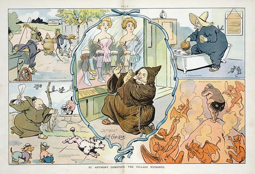 """St. Anthony Comstock, the Village nuisance. Illustration shows Anthony Comstock as a monk thwarting shameless displays of excessive flesh, whether that of women, horses, or dogs, with a """"Jane Doe Warrant"""". Date 1906 August 22."""