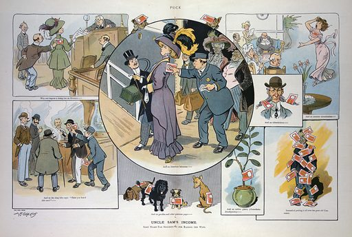 """Uncle Sam's income. Illustration shows a customs officer placing a tax stamp on an American heiress, also vignettes showing some suggested ways of generating revenue, such as taxing """"poodles and other precious pups"""", people who tell tall stories, """"divorce"""", """"sidewhiskers"""", """"amateur elocutionists"""", and """"rubber plants"""", """"instead of putting it all over the poor old consumer"""". Date 1909 April 21."""