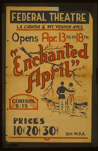 """Enchanted April"" opens Apr. 13th to 18th, Federal Theatre, La Cadena & Mt Vernon Aves. Poster for Federal Theatre Project presentation of ""Enchanted April"" at the Federal Theatre, La Cadena & Mt Vernon Aves., showing a couple standing on cliff overlooking the ocean. Date between 1936 and 1941."