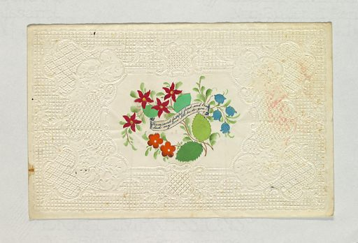 "A bunch of flowers in an embossed paper enframement and in the center a printed inscriptional ribbon: ""Firm and faithful, fond and true / Such my love I'll be with you"". Made in: United States. Date: 1840s. Record ID: chndm_1961-105-35."