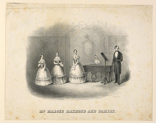 "Horizontal rectangle. Vignette view of stage. A woman seated at a pianoforte and three others standing at left, all in similar costumes. Malone Raymond stands before a music-stand at right. Caption: ""Mr. Malone Raymond and Family."" At lower right: ""J. H. Bufford's lith."". Made in: Europe and USA. Date: 1840s. Record ID: chndm_1948-89-4."