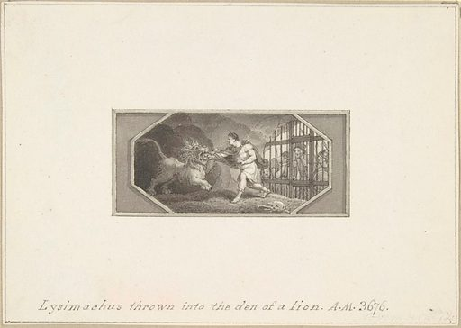 Lysimachus thrown into the Den of a Lion (1790–1800). Accession number: 33.69.6.