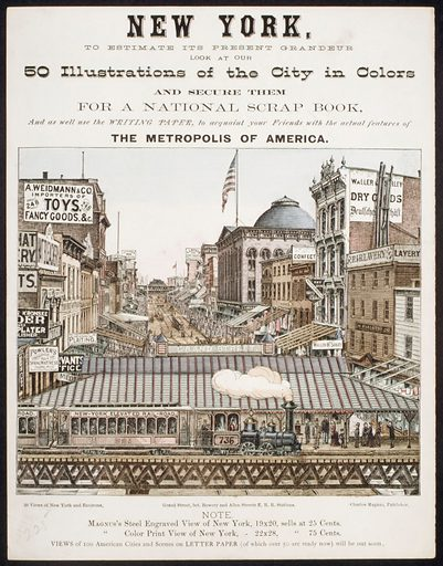 New York, to Estimate its Present Grandeur Look at our 50 Illustrations of the City in Color...and acquaint your Friends with the actual features of the Metropolis of America. (1850–1900). Accession number: 54.90.1284.