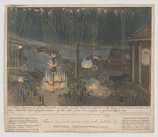 A Perfect Description of the Firework in Covent Garden that was perform'd at the Charge of the Gentry and other inhabitants of that Parish for ye joyfull returan [sic] of His Ma-tiw from His Conquest in Ireland, Sept. 10, 1690. Date: 1809. Accession number: 2013113011.